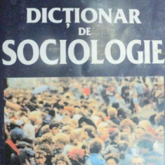 DICTIONAR DE SOCIOLOGIE-GORDON MARSHALL 2003 - Carte Sociologie