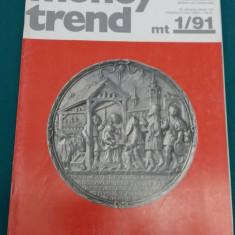 REVISTĂ NUMISMATICĂ/ MONEY TREND/ NR. 1*1991/ TEXT LIMBA GERMANĂ