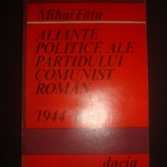 MIHAI FATU - ALIANTE POLITICE ALE PARTIDULUI COMUNIST ROMAN 1944-1947