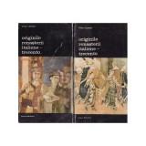 Viktor Lazarev - Originile Renașterii italiene - Trecento ( 2 vol. )