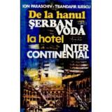 Ion Paraschiv, Trandafir Iliescu - De la hanul Serban Voda la hotel Intercontinental, Ion Iliescu