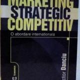 MARKETING STRATEGIC COMPETITIV O ABORDARE INTERNATIONALA, 2004 - Carte Marketing