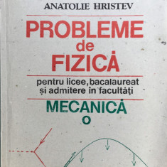 PROBLEME DE FIZICA MECANICA - Anatolie Hristev - Culegere Fizica