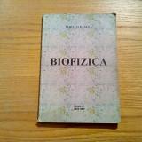 BIOFIZICA - Servilia Oancea - Iasi, 2005, 246 p.