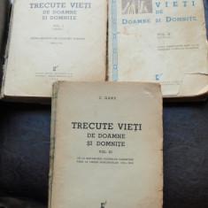 TRECUTE VIETI DE DOAMNE SI DOMNITE - C. GANE   3 VOLUME
