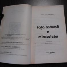 FATA ASCUNSA A MIRACOLELOR - Erich Von Daniken - Editura Domino, 1996, 222 p. - Carte Hobby Paranormal