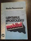 CAPITANUL APOSTOLESCU si MOBILUL - Horia Tecuceanu - 1992 (aprox.), 144 p.