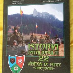 ISTORIA BATALIONULUI 22 VANATORI DE MUNTE CIRESOAIA . CARTEA ESTE NOUA . - Istorie
