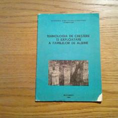 TEHNOLOGIA DE CRESTERE SI EXPLOATARE A FAMILIILOR DE ALBINE - 1982, 33 p.