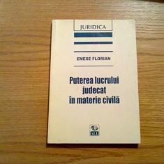 PUTEREA LUCRULUI JUDECAT IN MATERIE CIVILA - Emese Florian - ALL, 1997,  214 p.