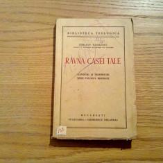 RAVNA CASEI TALE - Emilian Vasilescu - Cugetarea, 1940, 204 p.