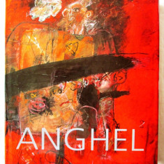 """Album pictura """"GHEORGHE ANGHEL"""", Razvan Theodorescu, 2006. Absolut nou, Litera"""