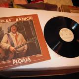 Disc VINIL ELECTRECORD: Mircea Baniciu - Ploaia, Stare foarte BUNA - Muzica Folk