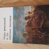 Viata pasionata a lui adriean brouwer de felix timmermans - Carte Istoria artei