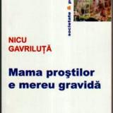 Mama prostilor e mereu gravida - Autor(i): Nicu Gavriluta