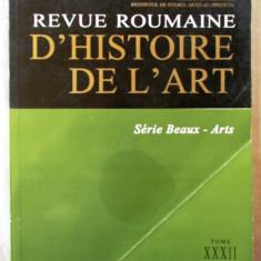 """REVUE ROUMAINE D'HISTOIRE DE L'ART"", Tome XXXII, 1995. Editura ACADEMIEI"