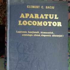 Aparatul locomotor an 1981/674pag- Clement Baciu - Carte Ortopedie