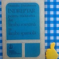 Indreptar pentru traducerea din limba romana in limba spaniola D Dumitrescu - Curs Limba Spaniola Altele