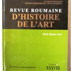 """REVUE ROUMAINE D'HISTOIRE DE L'ART"", Tome XXXVIII, 2001. Editura ACADEMIEI"