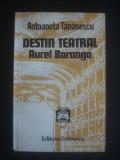 ANTOANETA TANASESCU - DESTIN TEATRAL AUREL BARANGA