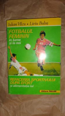 Fotbalul feminin in lume si la noi an 1994/267pag- Iulian Vilcu , Liviu Bulus foto