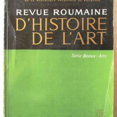 """""""REVUE ROUMAINE D'HISTOIRE DE L'ART"""", Tome XIX, 1982. Editura ACADEMIEI"""