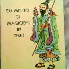 Alexandra David - Neel - Cu mistici și magicieni în Tibet, 280 pagini, 10 lei - Carti Samanism