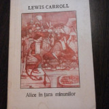 """PERIPETIILE ALISEI IN TARA MINUNILOR - Lewis Carroll - Colectia """"Alba ca Zapada"""" - Carte de povesti"""
