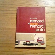 REMORCI SI SEMI-REMORCI AUTO - Gh. Cadar - 1965, 198 p.; tiraj: 2500 ex. - Carti auto