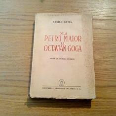 DELA PETRU MAIOR LA OCTAVIAN GOGA - Vasile Netea - Cugetarea - 1944, 341 p.