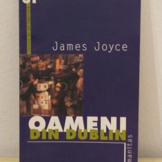 OAMENI DIN DUBLIN -JAMES JOYCE - Roman, Humanitas, Anul publicarii: 2000