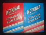 DICTIONAR ANTOLOGIC DE LITERATURA ROMANA PENTRU GIMNAZIU SI LICEU  2 volume, Alta editura