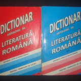 DICTIONAR ANTOLOGIC DE LITERATURA ROMANA PENTRU GIMNAZIU SI LICEU  2 volume