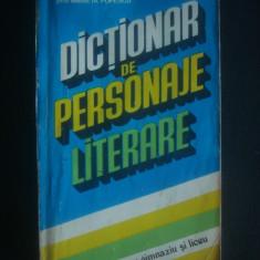 DICTIONAR DE PERSONAJE LITERARE PENTRU GIMNAZIU SI LICEU - Teste admitere liceu