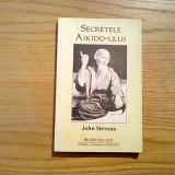 SECRETELE AIKIDO-ULUI - John Stevens - Editura Mix, 2002, 206 p. - Carte ezoterism