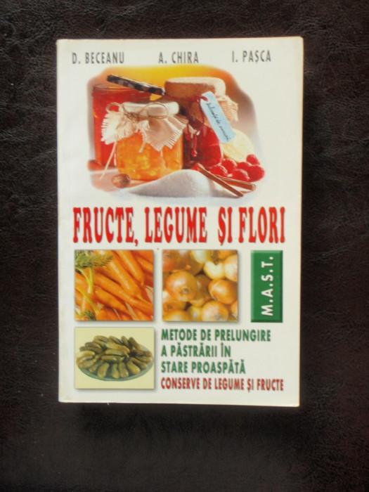 FRUCTE, LEGUME SI FLORI - D. BECEANU