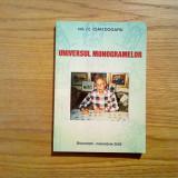 UNIVERSUL MONOGRAMELOR - Ioan Dogaru ( autograf ) - Prosima, 2002, 206 p.