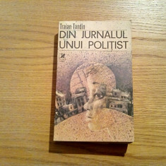 DIN JURNALUL UNUI POLITIST - Traian Tandin - 1973, 429 p.
