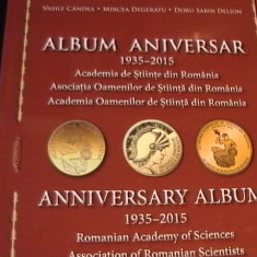 ALBUM ANIVERSAR-1935-2015-ACADEMIA DE STIINTEV DIN ROMANIA-448 PG A 3-
