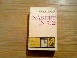 NASCUT IN `02 * Memorii * File de Jurnal * Evocari - Sasa Pana - Minerva, 1973, Alta editura