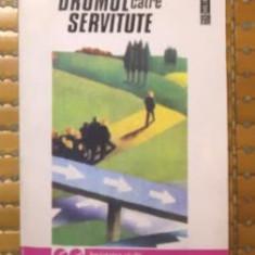 Drumul catre servitute  / Friedrich August von Hayek
