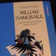 WILLIAM SAMURAIUL-GILES MILTON-AVENTURIERUL CARE A DESCHIS PORTILE JAPONIEI-, Humanitas