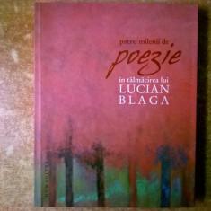 Patru milenii de poezie in talmacirea lui Lucian Blaga - Carte poezie