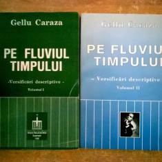 Gellu Caraza - Pe fluviul timpului {2 volume}