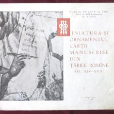 MINIATURA SI ORNAMENTUL CARTII MANUSCRISE DIN TARILE ROMANE SEC. XIV-XVIII, 1964