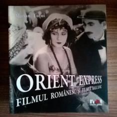 Marian Tutui - Orient Express Filmul romanesc si filmul balcanic - Carte Cinematografie