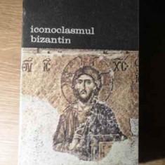 Iconoclasmul Bizantin - Andre Grabar, 385239 - Album Arta