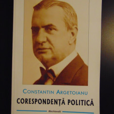 Corespondenta politica - Constantin Argetoianu (2015) - Carte Politica