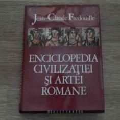 Enciclopedia Civilizatiei Si Artei Romane - Jean-claude Fredouille, 385182 - Album Arta