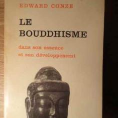 Le Bouddhisme Dans Son Essence Et Son Developpement - Edward Conze, 385673 - Carti Budism